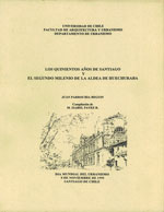Cubierta para Los quinientos años de Santiago y el segundo milenio de la aldea de Huechuraba