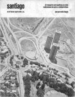 Cubierta para Santiago en el tercer cuarto del S.XX: el transporte metropolitano en Chile, realizaciones de metro y vialidad urbana