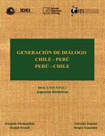 Cubierta para Generación de diálogo Chile-Perú / Perú-Chile: documento 2 : aspectos históricos