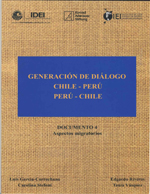 Cubierta para Generación de Diálogo Chile-Perú / Perú-Chile: documento 4: aspectos migratorios