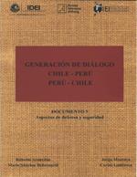 Cubierta para Generación de diálogo Chile-Perú / Perú-Chile: documento 5: aspectos de defensa y seguridad