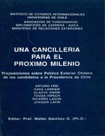 Cubierta para Una cancillería para el próximo milenio: proposiciones sobre política exterior chilena de los candidatos a la presidencia de Chile