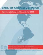 Cubierta para Chile, las Américas y el mundo: opinión pública y política exterior 2008