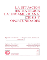 Cubierta para La situación estratégica latinoamericana: crisis y oportunidades