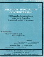 Cubierta para Solución judicial de controversias: el derecho internacional ante los tribunales internacionales e internos