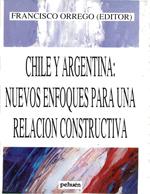 Cubierta para Chile y Argentina: nuevos enfoques para una relación constructiva