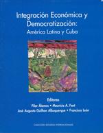 Cubierta para Integración económica y democratización: América Latina y Cuba