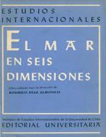 Cubierta para El mar en seís dimensiones: científica, técnica, política, jurídica, histórica, estratégica