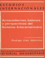 Cubierta para Antecedentes, balance y perspectivas del sistema interamericano