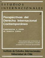 Cubierta para Perspectivas del derecho internacional contemporáneo: experiencias y visión de América Latina: volumen 3 : nuevas instituciones de integración en América Latina