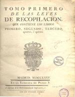 Cubierta para Tomo primero de las leyes de recopilación: que contiene los libros primero, segundo, tercero, quarto, i quinto