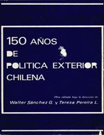 Cubierta para Cientocincuenta años de política exterior chilena