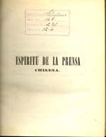 Cubierta para Espíritu de la prensa chilena: colección de artículos escojidos de la misma desde el principio de la revolución hasta la época presente : tomo primero
