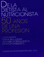 Cubierta para De la dietista al nutricionista: 50 años de una profesión