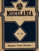 Cubierta para Miscelánea: colección de artículos, discursos, biografías, impresiones de viaje, ensayos, estudios sociales, económicos, etc. : 1849-1872. volumen II