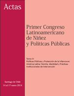 Cubierta para Actas del Primer Congreso Latinoamericano de Niñez y Políticas Públicas, Santiago de Chile, 14 al 17 de enero 2014: Tomo III