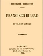 Cubierta para Francisco Bilbao: su vida i sus doctrinas