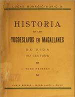 Cubierta para Historia de los yugoeslavos en Magallanes: su vida y su cultura:  tomo 1