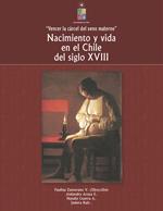 Cubierta para Vencer la cárcel del seno materno: Nacimiento y vida en el Chile del siglo XVIII