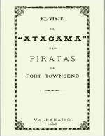 """Cubierta para El viaje del """"Atacama"""", ó, los piratas de Port Townsend"""