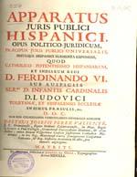 Cubierta para Apparatus juris publici hispanici: pus politico-juridicum, praecipua juris publici universalis, simulque hispanici elementa exponens quod Catholico Potentissimo Hispaniarum et Indiarum Regi D. Ferdinando VI : tom. I