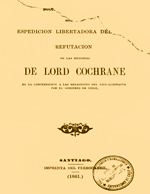 Cubierta para Documentos justificativos sobre la espedición libertadora del refutacion de las memorias de Lord Cochrane en lo concerniente a las relaciones del vice-almirante con el Gobierno de Chile