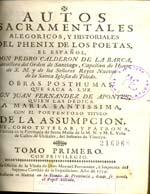 Cubierta para Autos sacramentales, alegóricos, y historiales del phenix de los poetas el español don Pedro Calderon de la Barca: obras posthumas : tomo primero