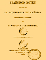 Cubierta para Francisco Moyen o lo que fué la inquisicion en América: (cuestión histórica y de actualidad)