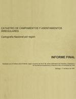 Cubierta para Catastro de campamentos y asentamientos irregulares: Cartografía nacional por región. Informe final.