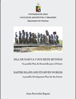 Cubierta para Isla de pascua y sus siete mundos: Un posible Plan de Desarrollo para el Futuro
