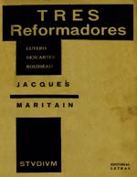 Cubierta para Tres reformadores: Lutero - Descartes - Rousseau