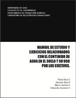 Cubierta para Manual de estudio y ejercicios relacionados con el contenido de agua en el suelo y su uso por los cultivos