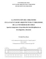 Cubierta para La Institución del urbanismo en la Facultad de Arquitectura y Urbanismo de la Universidad de Chile: Tempranos aportes a la producción interdisciplinaria en investigación y docencia