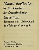 Cubierta para Manual explicativo de las pruebas de conocimientos específicos: Selección a la Universidad de Chile en el año 1967
