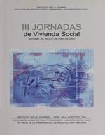 Cubierta para III Jornadas de Vivienda social: Santiago, 29, 30 y 31 de mayo de 2000