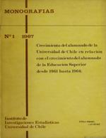Cubierta para Crecimiento del alumnado de la Universidad de Chile en relación con el crecimiento al alumnado de la Educación Superior desde 1961 hasta 1966
