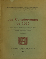 Cubierta para Los constituyentes de 1925: Trabajo colectivo del seminario de derecho público con una introducción de su director Profesor Dn. Anibal Bascuñan Valdes