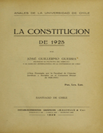 Cubierta para La Constitución de 1925: (obra premiada por la Facultad de Ciencias Jurídicas y Sociales en el Certamen Bienal de 1926-1927)