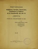 Cubierta para Reformas religiosas, sociales, electorales, económicas y políticas de la Constitución del año 33: promulgadas el 18- de septiembre de 1925 : efectos del parlamentarismo en Chile