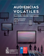 Cubierta para Audiencias volátiles: televisión, ficción y educación