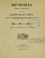 Cubierta para Memoria sobre la historia de la enseñanza en Chile: leída en la sesión pública de la Universidad Nacional, el 14 de noviembre de 1852