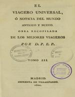 Cubierta para El viagero universal: noticia del mundo antiguo y nuevo, obra recopilada de los mejores viageros