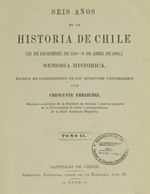 Cubierta para Seis años de la historia de Chile: [23 de diciembre de 1598-9 de abril de 1605.] : Memoria historica escrita en cumplimiento de los estatutos universarios [tomo II]