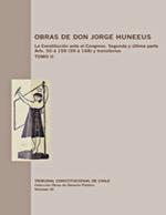 Cubierta para Obras de don Jorge Huneeus: la Constitución ante el Congreso : segunda y última parte Arts. 50 á 159 [59 á 168] y transitorios