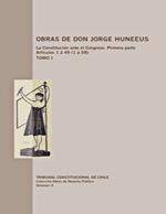 Cubierta para Obras de don Jorge Huneeus: la Constitución ante el Congreso : primera parte Artículos 1 á 49 [1 á 58]