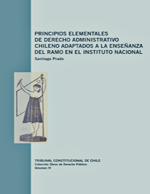 Cubierta para Principios elementales de derecho administrativo chileno: adaptados a la enseñanza del ramo en el Instituto Nacional : siguiendo el plan i las teorías de varios autores