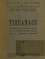 Cubierta para Tihuanacu : (antología de los principales escritos de los cronistas coloniales, americanistas e historiadores bolivianos)