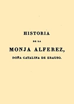 Cubierta para Historia de la Monja Alferez, doña Catalina de Erauso