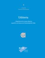 Cubierta para Uabierta: experiencia de cursos abiertos, masivos y en línea en la Universidad de Chile