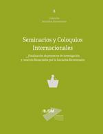 Cubierta para Seminarios y coloquios internacionales: finalización de proyectos de investigación y creación financiados por la Iniciativa Bicentenario